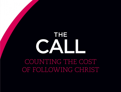 Coming in September: The Call – Counting the Cost of Following Christ (a 6-week study).